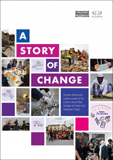 A Story of Change – Success Stories and Lessons Learnt from the Culture Cannot Wait: Heritage for Peace and Resilience