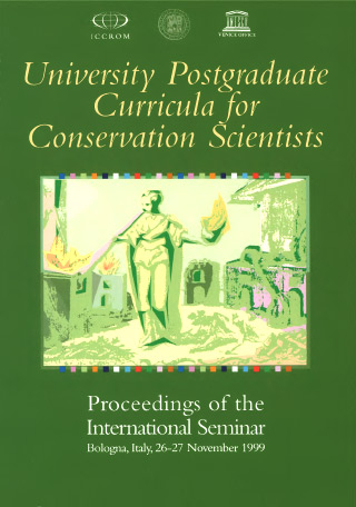 University postgraduate curricula for conservation scientists : proceedings of the international seminar, Bologna, Italy, 26-27 November 1999