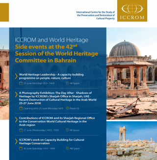 ICCROM and World Heritage Side events at the 42nd session of the World Heritage Committee in Manama, Bahrain