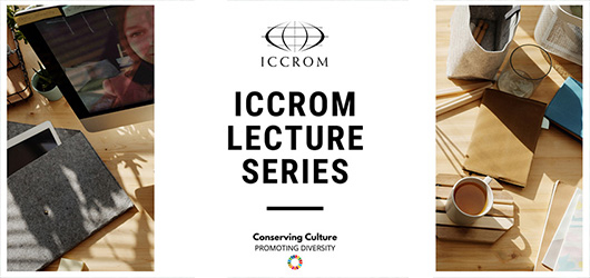 ICCROM Lecture Series