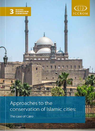 Approaches to the Conservation of Islamic Cities: The Case of Cairo