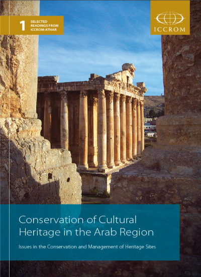 Conservation of Cultural Heritage in the Arab Region:  Issues in the Conservation & Management of Heritage Sites